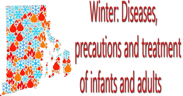 Winter: Diseases, precautions and treatment of infants and adults