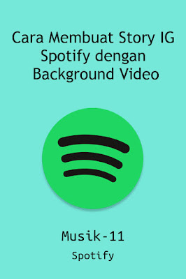 Cara Membuat Story IG Spotify dengan Background Video