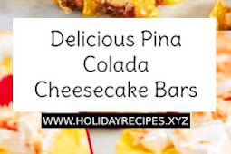 Delicious Pina Colada Cheesecake Bars Recipe