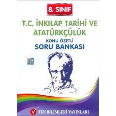 Fen Bilimleri 8.Sınıf T.C. İnkılap Tarihi ve Atatürkçülük Konu Özetli Soru Bankası (2017)