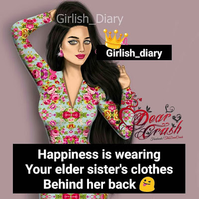 Happiness is wearing your elder sister's clothes behind her back