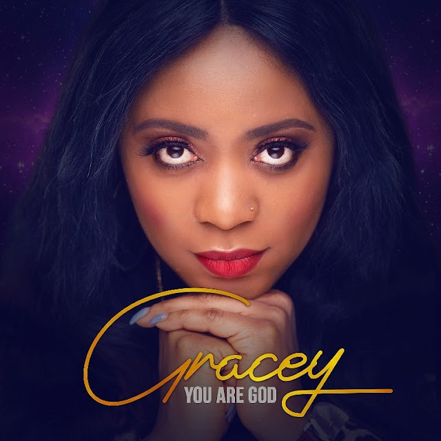 DOWNLOAD MP3: Gracey - 'You are God' || @tomidaves