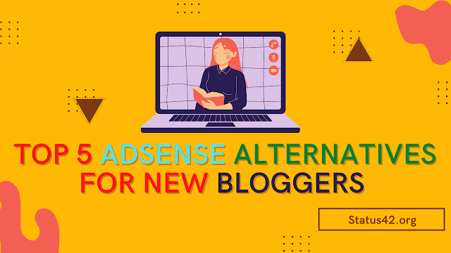 Top 5 Adsense Alternatives For New Bloggers