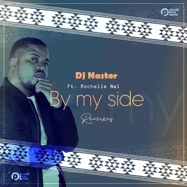 DJ Nastor, Rochelle Nel - By My Side