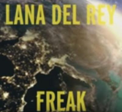 """LANA DEL REY """"Freak"""""""