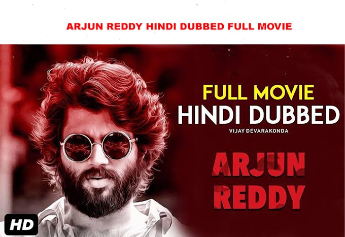 Arjun Reddy Hindi Dubbed Full Movie