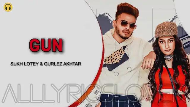 Gun Lyrics - Sukh Lotey & Gurlez Akhtar