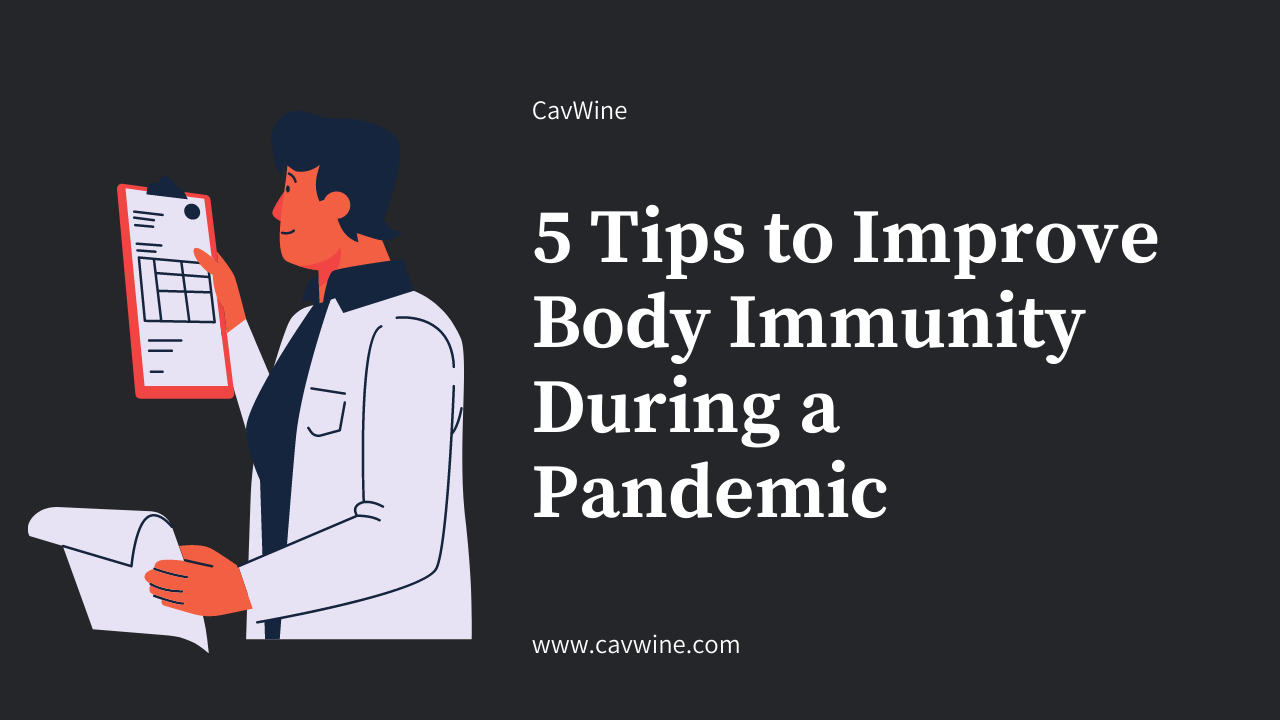 5 Tips to Improve Body Immunity During a Pandemic