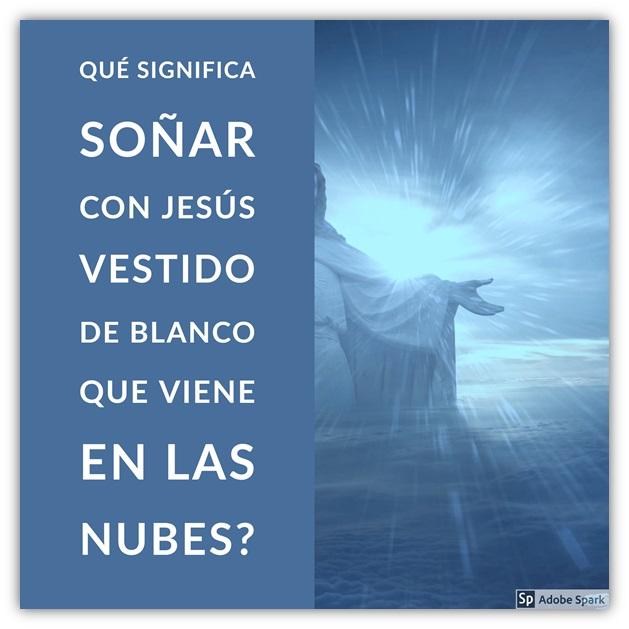 Apocalipsis Qué Significa Soñar Con Jesús Vestido De Blanco