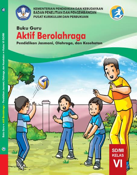 Buku Guru Kelas Vi Sd Mi Kurikulum 2013 Aktif Berolahraga Pendidikan Jasmani Olahraga Dan Kesehatan Dadang Jsn