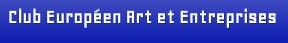 Club européen Art et Entreprises