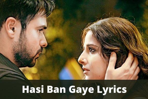 Hasi Ban Gaye Lyrics