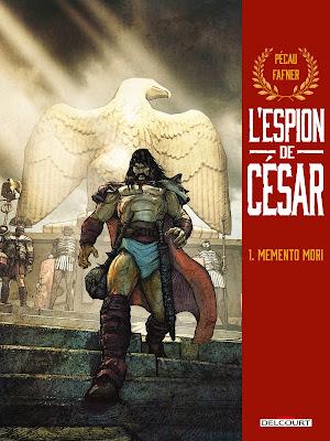 """couverture de """"L'Espion de César, T1, Memento Mori"""" de Pécau et Fafner chez Delcourt"""
