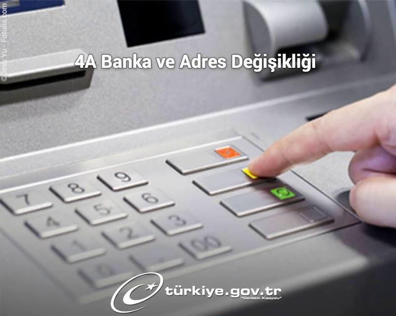 E-Devlet 4A Banka ve Adres Değişikliği Nasıl Yapılır?