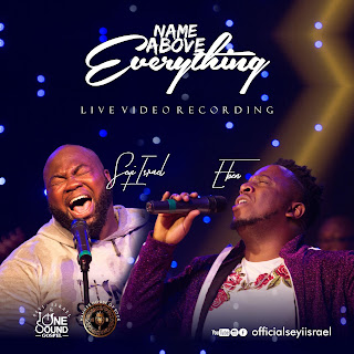 Download | Seyi Isreal & Eben - Name Above Everything