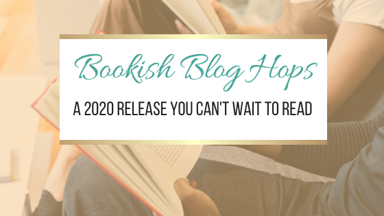 A 2020 Release You Can't Wait To Read #BookishBlogHops #NewReleases #Books