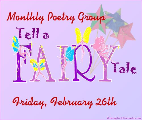 Tell a Fairy Tale Day poetry | Graphic designed by and property of www.BakingInATornado.com | #poem #poetry