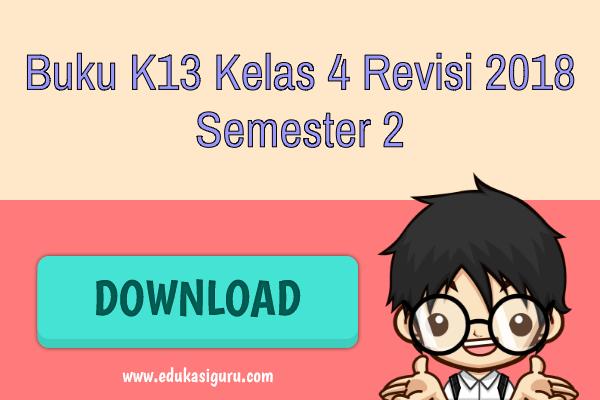 Buku K13 Kelas 4 Revisi 2018 Semester 2