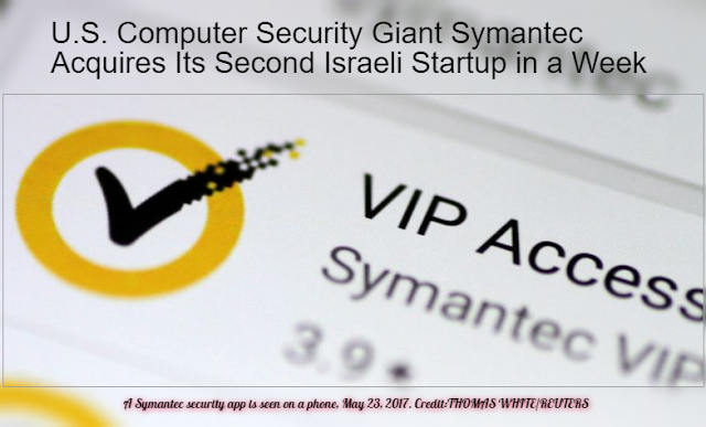 US Security firm Symantec, Acquired Its Second Israeli Startup in a Week