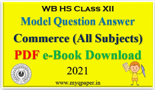 PDF Download Commerce All Subjects Model Question Paper 2021 with Answer Key | Accountancy, Business Studies, CLPA, Costing and Taxation |  Free e-Book Download | West Bengal Board | Higher Secondary | Commerce Question Paper Solved | HS Suggestion 2021 | WBCHSE