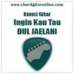 Chord Ingin Kau Tau Dul Jaelani
