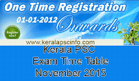 Kerala psc hall ticket November 2015, PSC Exam admission ticket Nov 2015, PSC One time registration hall ticket nov 2015,KPSC Time table November, Download hall ticket Kerala psc November 2015