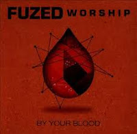 Fuzed Worship - Your Blood