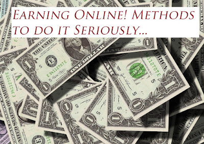 Earning Online: Ideas and Tips to Do it Seriously