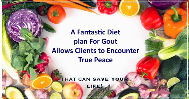 A Fantastic Diet plan For Gout Allows Clients to Encounter True Peace