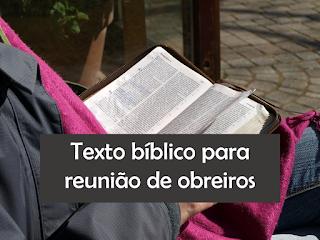 Texto bíblico para reunião de obreiros