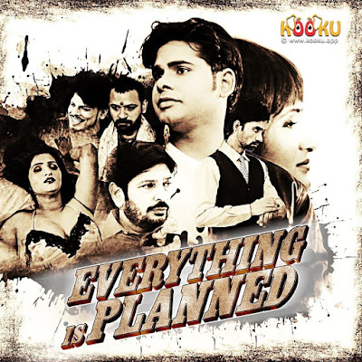 Everything is planned Kooku Web series Wiki, Cast Real Name,  Photo, Salary and News