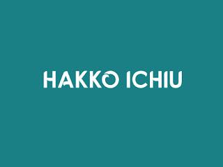 Pengertian Semboyan Hakko Ichiu