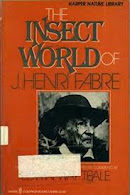 JEAN-HENRI  FABRÉ: THE HOMER OF THE INSECT WORLD