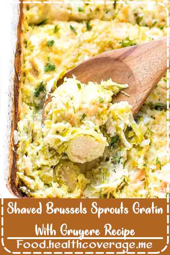 Shaved Brussels Sprouts Gratin With Gruyere Recipe - quick to make, full for flavor, great for a side or main dish. Kid friendly, perfect for the holidays. Tender Brussel sprouts in a creamy, cheesy sauce.