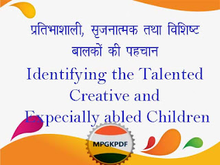 Identifying the Talented , Creative and Expecially abled Children