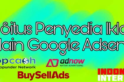 10 Penyedia Layanan Iklan selain Google Adsense