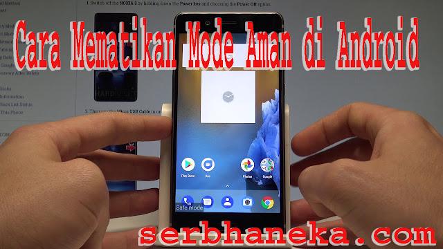 Cara MematikanMenonaktifkan Mode Aman di Android/Samsung 1