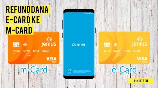 Cara Refund dari kartu e-Card ke m-Card Jenius