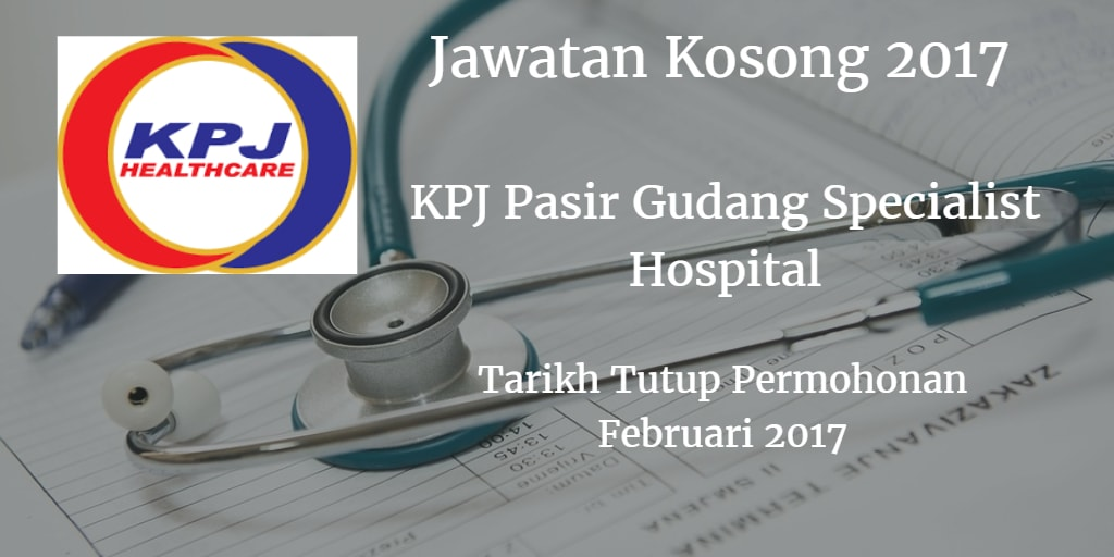 Jawatan Kosong KPJ Pasir Gudang Specialist Hospital Februari 2017