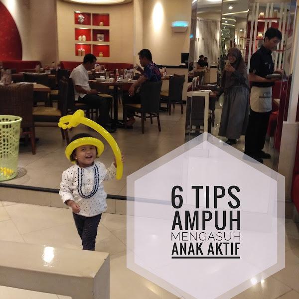 6 TIPS AMPUH MENGASUH ANAK AKTIF