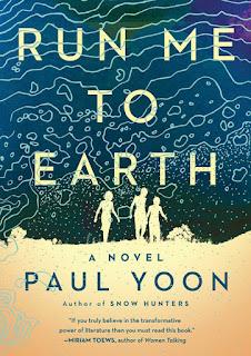 Run Me to Earth by Paul Yoon