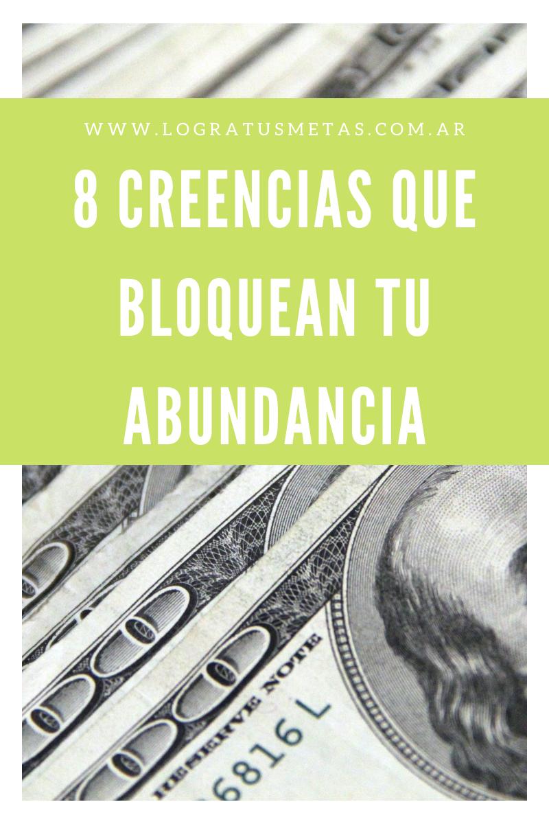 8 creencias que bloquean tu abundancia y cómo vencerlas