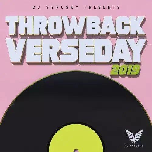 DJ Vyrusky – Throwback Verseday 2019