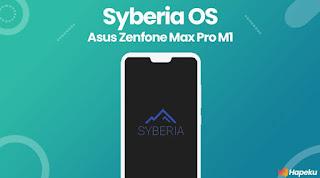 ROM Syberia OS 3.7 Asus Zenfone Max Pro M1