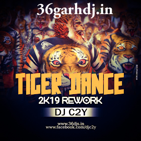 Tiger Dance dj C2y cg dj Song Music