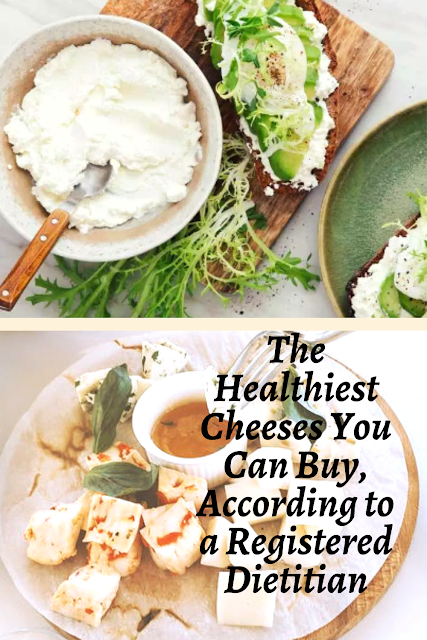 The Healthiest Cheeses You Can Buy, According to a Registered Dietitian