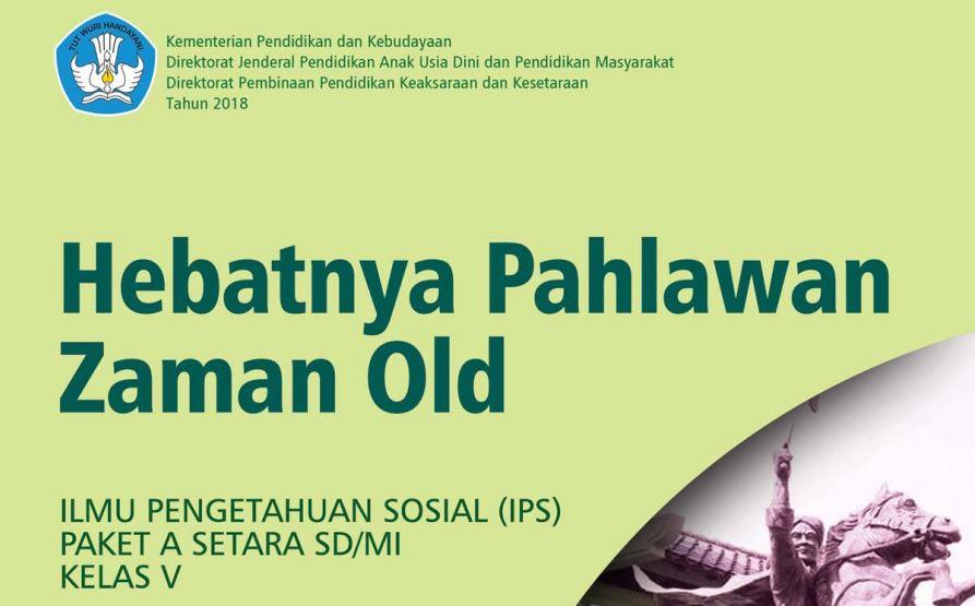Buku Paket Hebatnya Pahlawan Zaman Old IPS Paket A SD/MI Kelas 5