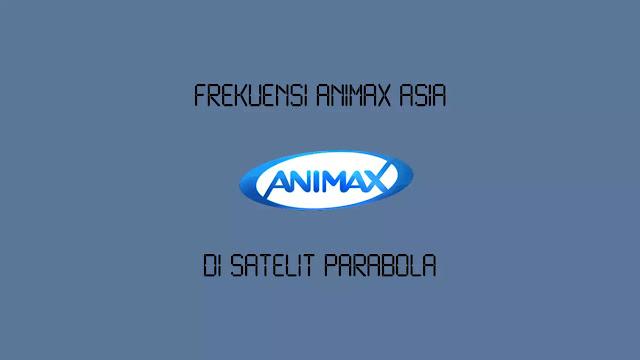 Frekuensi Animax Asia Terbaru