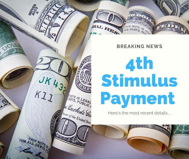 4th stimulus payment -  Is there going to be a 4th stimulus payment? Here's the most recent details.