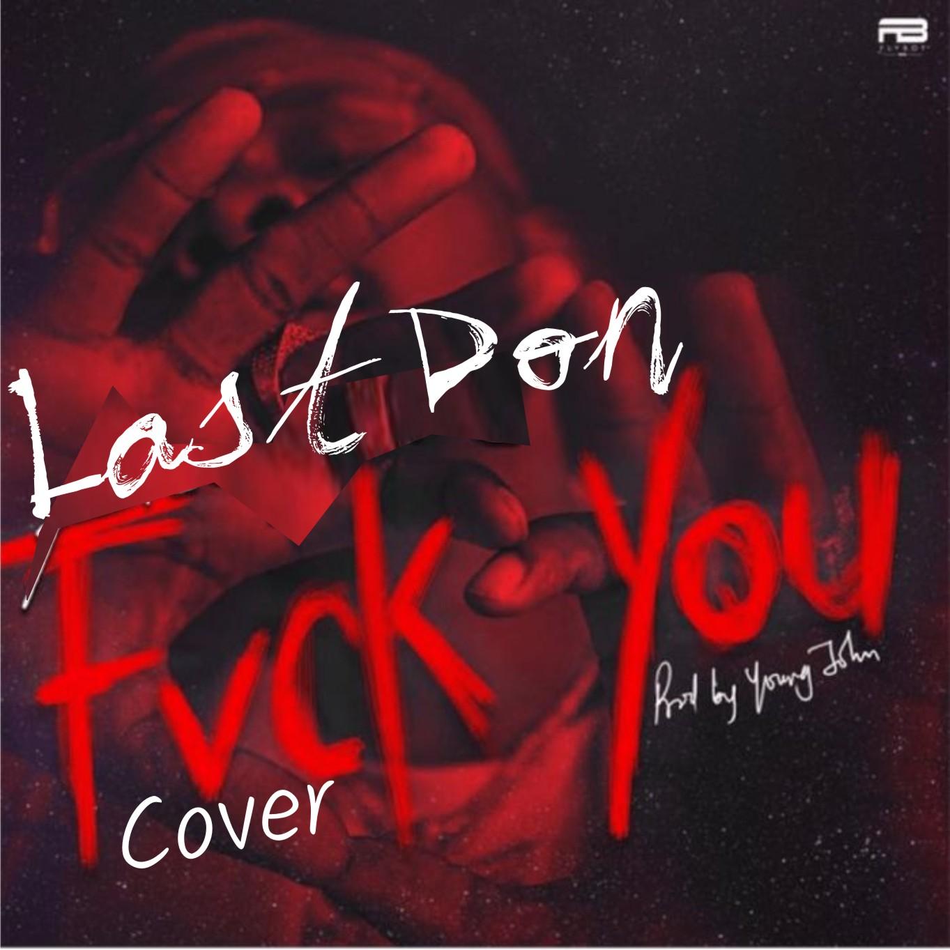 321lambas Music    Download LastDon - Fvck You Cover - WWW 321LAMBAS